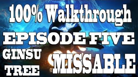 Ori 100% Walkthrough Episode Five Ginsu Tree Missable