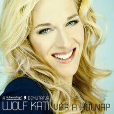 Wolf Kati Var a holnap