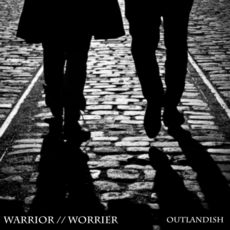 Outlandish-Warrior Worrier