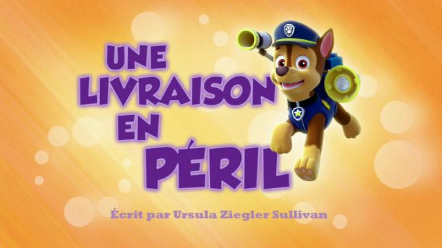 File:PAW Patrol La Pat' Patrouille Une livraison en péril.png