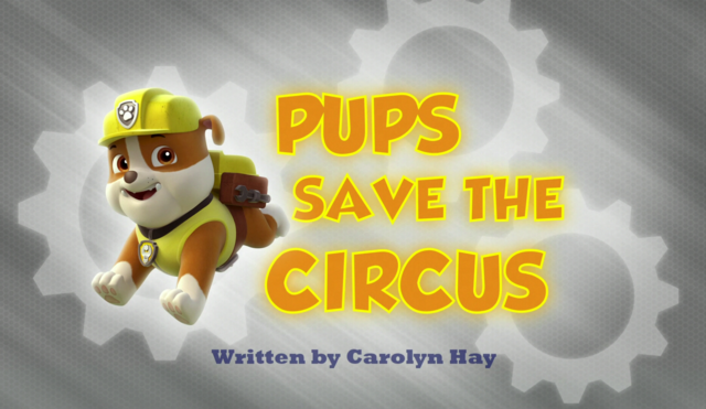 File:Pups Save the Circus.png