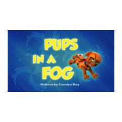 Pups In A Fog Title Card