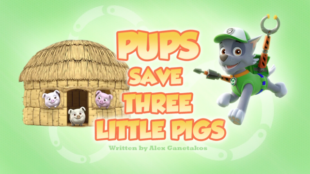 File:Pups Save Three Little Pigs (HQ).png