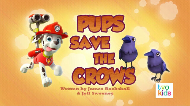 File:PAW Patrol Pups Save the Crows Title Card.jpg