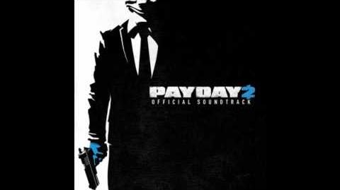 Payday 2 Soundtrack - This Is Our Time