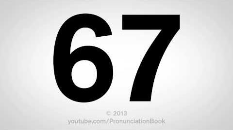 How to Pronounce 67