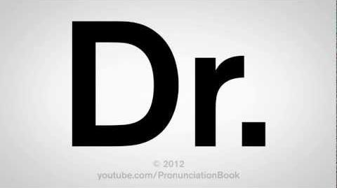 How to Pronounce Dr.