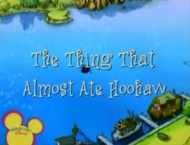 File:Title Display - The Thing That Almost Ate Hoohaw.jpg