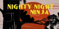 Nighty Night Ninja