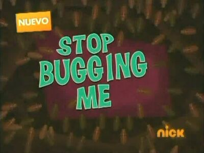 Stop Bugging Me-Title