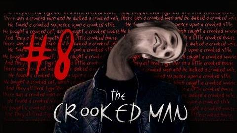 The Crooked Man - Part 8