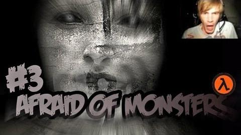 Afraid of Monsters - Part 3