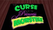 The Curse of the Princess Monster!