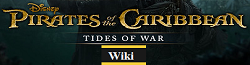Pirates of the Caribbean: Tides of War Wiki