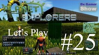 Planet Explorers 0.72 - Let's play 25