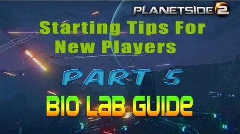 Planetside 2 Starting Tips For New Players Part 5-Bio Lab Guide-0
