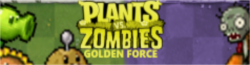 Plants vs Zombies: Golden Force Wikia