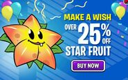 Make A Wish. Over 25% Off Star Fruit. Buy Now