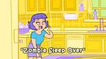 Zombie Sleep Over title card