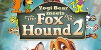 Yogi Bear Meets the Fox and the Hound 2
