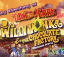 Weekenders Adventures of Tom and Jerry: Willy Wonka and the Chocolate Factory