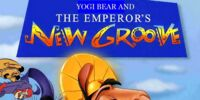 Yogi Bear and the Emperor's New Groove