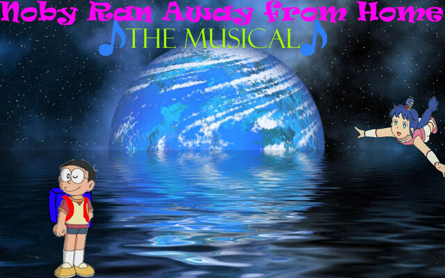 File:Noby Ran Away from Home- The Musical.jpg