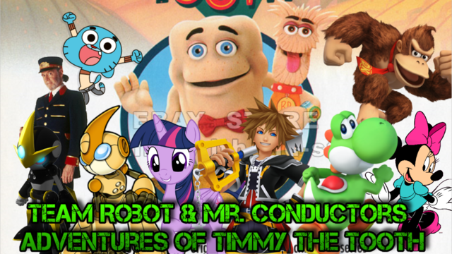 File:Team Robot & Mr. Conductors Adventures Of Timmy The Tooth Poster.png