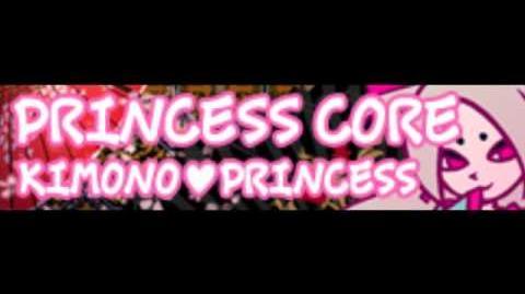 PRINCESS CORE 「KIMONO♥PRINCESS」