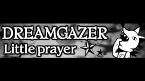 DREAMGAZER 「Little prayer」