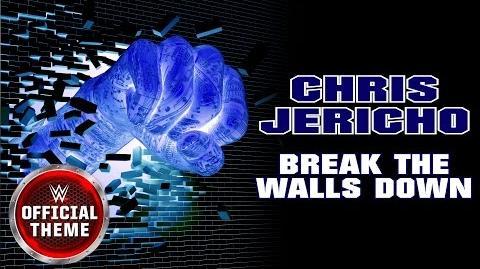 Chris Jericho - Break The Walls Down (Official Theme)