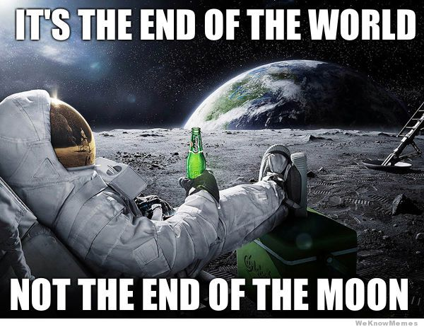 File:Its-the-end-of-the-world-not-the-moon.jpg