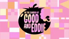 In the Garden of Good and Eddie Title Card