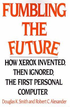 Fumbling-the-future-how-xerox-invented-then-ignored-the-first-personal-computer