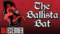 TheBallistaBat