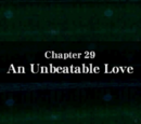 Chapter 29: An Unbeatable Love