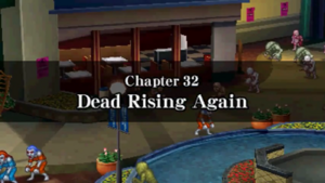 Chapter 32 - Dead Rising Again