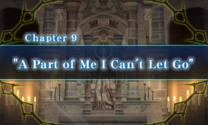 Chapter 9 - A Part Of Me I Can't Let Go