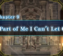 Chapter 9: A Part Of Me I Can't Let Go