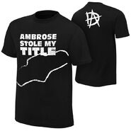 Dean Ambrose Stole My Title T-Shirt