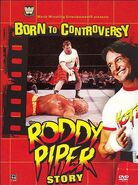 Born To Controversy The Roddy Piper Story