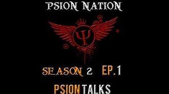 "Psion Nation Psion Talks - Season 2 - Episode 1 ""The Return"""