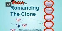 Romancing the Clone