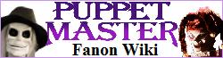 Puppet Master Fanon Wiki