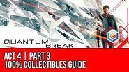 Quantum Break - Act 4 Part 3 Collectibles Locations (All Quantum Ripples, Chronon Sources, Intel)