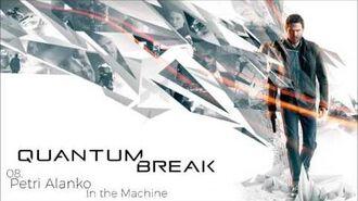 Quantum Break OST 08. Petrin Alanko - In The Machine