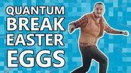 QUANTUM BREAK Easter Eggs
