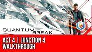Quantum Break - Act 4 Junction 4 Walkthrough - Control Surrender