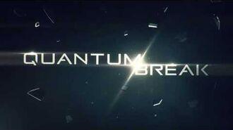 Quantum Break Teaser Trailer