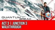 Quantum Break - Act 3 Junction 3 Walkthrough - Sofia Amaral Martin Hatch